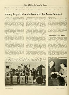 "The Ohio Alumnus, May 1953. ""Sammy Kaye Endows Scholarship for Music Student."" ""Sammy Kaye, '32, recently endowed The Sammy Kaye Scholarship Fund with the presentation of $2500 to Ohio University."" Kaye was an American bandleader who became famous in the Big Band Era with his signature song, ""Harbor Lights"". While at OU he studied civil engineering and was a member of Theta Chi. The libraries holds his papers, see http://alice.library.ohiou.edu:80/record=b4913809~S7 :: Ohio University…"
