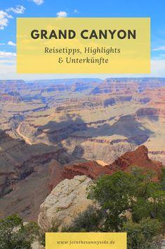 Reisetipps, Highlights und Unterkünfte für deine Reise an den Grand Canyon (Beitrag enthält Werbelinks) Grand Canyon, Tricks, Travel Inspiration, Travel Tips, Highlights, To Go, Hotels, Adventure, Usa