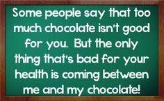 Chocolate is great for my health! #mrscavanaughs #chocolate #quotes