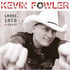 Kevin Fowler , nothing like Texas country music. : )