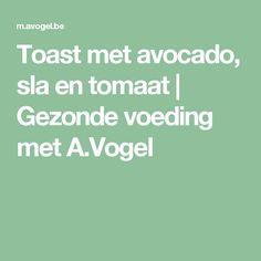 Toast met avocado, sla en tomaat | Gezonde voeding met A.Vogel