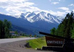 Smithers, BC. I adore this small town. I would move there in a second! I'm so grateful to live close enough to visit occasionally. Thank you, thank you, thank you!!!!