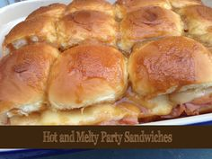 Hot and Melty Party Sandwiches.