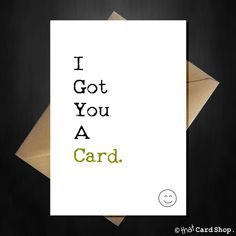 "Funny Birthday Card ""I Got You a Card!"" Hilariously Obvious – That Card Shop Purchase Card, Gift Envelope, Clever Quotes, Funny Birthday Cards, I Got You, Funny Cards, It's Your Birthday, Your Cards, Greeting Cards"