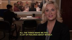 You love yourself.   Community Post: 21 Ways You Are Definitely Leslie Knope