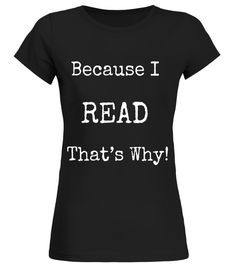 Funny Reading T Shirts Gifts Readers Love I Read shirt.