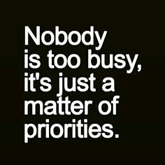 #quotes #quote #words #actions #friends #friendship #relationships #people #busy #priorities #priority