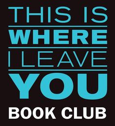This is Where I leave You Book Club Guide