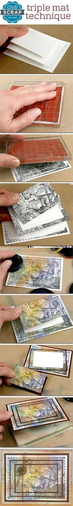 photo tutorial: Triple Mat Technique ...Quick and easy way to add interest and dimension to handmade greeting cards ... from Club Scrap ...