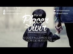 """""""En que fallamos en la educación de nuestros hijos"""" Por el Placer de Vivir con el Dr. César Lozano - YouTube"""
