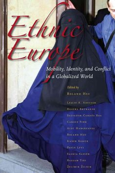 Ethnic Europe: Mobility, Identity, and Conflict in a Globalized World