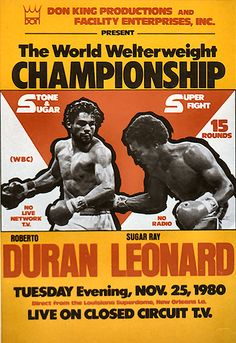 "Roberto Duran v. Sugar Ray Leonard - ""No Mas! Wrestling Posters, Boxing Posters, Boxe Mma, Combat Boxe, Boxing Images, Grudge Match, Boxing History, Boxing Fight, Champs"