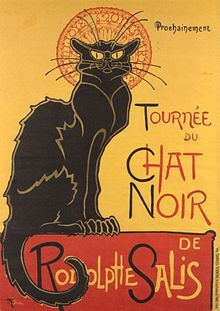 """Le Chat Noir (French for """"The Black Cat"""") was a 19th-century cabaret, meaning entertainment house, in the bohemian Montmartre district of Paris. It was first opened on 18 November 1881 at 84 Boulevard Rochechouart by the impresario Rodolphe Salis, and closed in 1897 not long after Salis' death (much to the disappointment of Picasso and others who looked for it when they came to Paris for the Exposition in 1900)."""