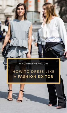 The Real Girl's Guide to Dressing like a Fashion Editor: tips, tricks, and outfit ideas.