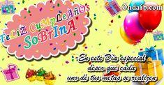 Feliz Cumpleaños sobrina- en este día especial deseo que cada uno de tus metas se realizen
