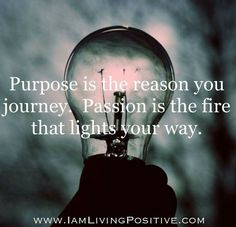 Purpose and passion work hand in hand.