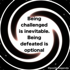 Being Challenged is inevitable. Being defeated is optional  #Motivation #Winning