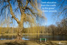 """Why Education Matters: """"Seek education from the cradle to the grave."""" - Arabic proverb"""
