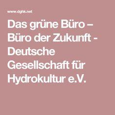 Das grüne Büro – Büro der Zukunft - Deutsche Gesellschaft für Hydrokultur e.V.
