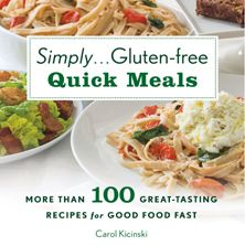 Simply... Gluten-free Quick Meals by @Carol Kicinski