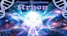 De Coração a Coração: KRYON - COMO FUNCIONA
