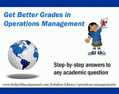 Finding Operations Management to be a difficult subject? Here's HelpWithAssignment.com's Solution Library which has scores of questions and complete solutions in Operations Management. These solutions can make you earn very good score in your Operations Management subject.