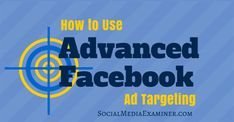 How to Use Advanced Facebook Ad Targeting | Social Media Examiner #SocialMedia #digital #marketing