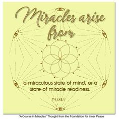 Principle Miracles arise. A Course In Miracles, Inner Peace, Sacred Geometry, Foundation, Prayers, Mindfulness, Thoughts, Beans, Ideas