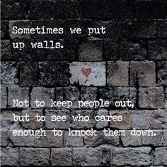 Sometimes we put up walls life quotes quotes quote life quote truth #Life #Quotes