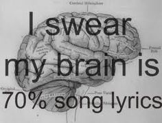 Especially true when you wake up with lyrics going through your head then you need to find the song on cd or youtube just to satisfy it....