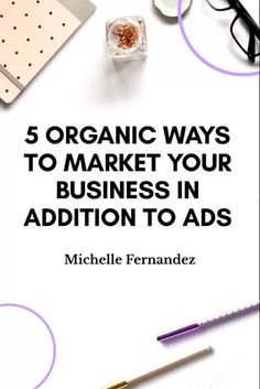 5 Organic Ways To Market Your Business In Addition To Ads | Michelle Fernandez |  themichellefernandez.com |  Download my FREE Guide: Connect With And Convert New Leads In Just 45 seconds >>> themichellefernandez.com/45 Online Entrepreneur, Business Entrepreneur, Business Tips, Affiliate Marketing, Online Marketing, Media Marketing, Successful Online Businesses, Make More Money, Blogging For Beginners