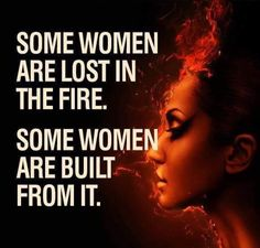 SOME WOMEN ARE LOST IN THE FIRE #phoenix #fire