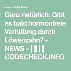 Ganz natürlich: Gibt es bald hormonfreie Verhütung durch Löwenzahn? - NEWS –            CODECHECK.INFO