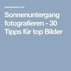 Sonnenuntergang fotografieren - 30 Tipps für top Bilder