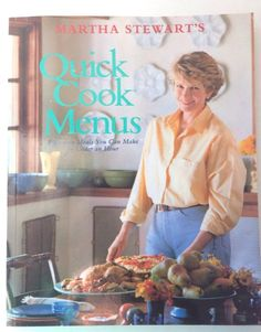 Martha Stewart's Quick Cook Menus Fifty-Two Meals To Make In Under An Hour Book