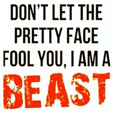 You are in BEAST mode today!