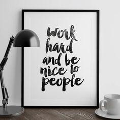 Work hard and be nice to people http://www.amazon.com/dp/B0176L42O0  Amazon Handmade Wall Art Home Decor Inspiration @Amazon