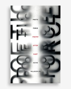 "book cover design for ""Poetic Force: Poetry After Kant"" via Women of Graphic Design Graphic Design Posters, Graphic Design Typography, Graphic Design Illustration, Design Graphique, Art Graphique, Typography Inspiration, Graphic Design Inspiration, Plakat Design, Buch Design"