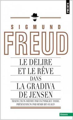 Le Délire et les rêves dans la Gradiva de W. Jensen de Sigmund Freud