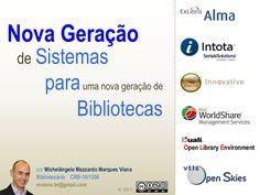 nova-geracao-desistemasparabibliotecas2013viana by Michelangelo Viana via Slideshare