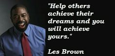 Les Brown quotations, sayings. Famous quotes of Les Brown, Les Brown photos. Motivational Pictures, Motivational Quotes, Les Brown Quotes, Intelligence Quotes, Win Win Situation, Top Quotes, Inspirational Videos, Self Care Routine, Daily Motivation