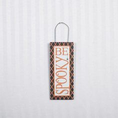 Be Spooky Hanging Tile
