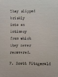 A personal favourite from my Etsy shop https://www.etsy.com/uk/listing/244972281/f-scott-fitzgerald-love-quote-hand-typed