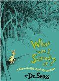 What Was I Scared Of?: A Glow-in-the Dark Encounter (Classic Seuss)