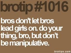 Brotips.   I think we could all learn a lil lesson from this.