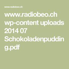 www.radiobeo.ch wp-content uploads 2014 07 Schokoladenpudding.pdf