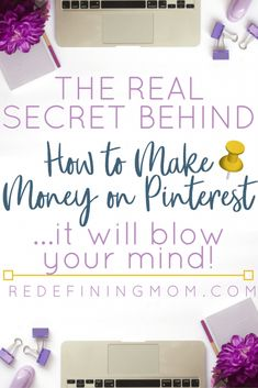 Struggling with how to make money on Pinterest? There's a secret every blogger should know and it will blow your mind! Pinterest tips for business, Pinterest for bloggers, Step by step how to make money on Pinterest #pinterestmarketing #pinteresttips #blog #blogging #pinterestmarketingtips #pintereststrategy via @redefinemom