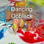Dancing Oobleck. Very cool experiment made from 2 cups cornstarch/1 cup water..and food coloring if wanted. Shows sound waves visually. Video included here to see it happen. It looks like it comes alive tho!