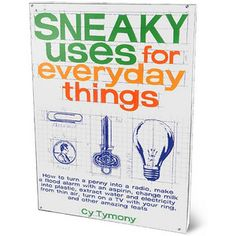 Sneaky Uses for Everyday Things  http://rstyle.me/~13GkV