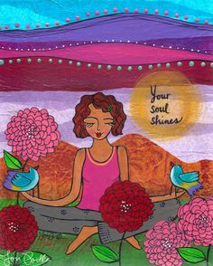 This painting was inspired by a dear friend who really shines. I feel more peaceful just being around her.